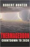 Thermageddon: Countdown to 2030 - Robert Hunter