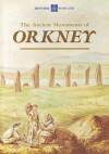 The Ancient Monuments of Orkney - Anna Ritchie