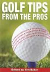 Golf Tips from the Pros - Tim Baker
