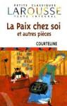 La Paix Chez Soi: Et Autres Pieces - Georges Courteline, Mariel Morize-Toussaint