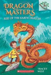 Dragon Masters #1: Rise of the Earth Dragon (A Branches Book) - Graham Howells, Tracey West