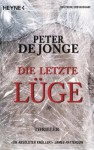 Die letzte Lüge: Thriller (German Edition) - Peter de Jonge, Conny Lösch