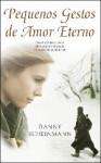 Pequenos Gestos de Amor Eterno (Capa Mole) - Danny Scheinmann, Helena Ramos