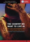 The Country We Want to Live In: Hate Crimes and Homophobia in the Lives of Black Lesbian South Africans - Jane Bennett, Nonhlanhla Mkhize, Vasu Reddy, Relebohile Moletsane