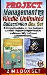 Project Management & Kindle Unlimited Subscription Box Set: A Step by Step Guide on How to Acquire Excellent Project Management Skills and Answer Why to ... Management For Beginners, Kindle Unlimited) - Daniel Brown, Isabella Brown