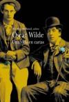 Oscar Wilde: Una vida en cartas - Oscar Wilde