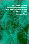 U. S. Containment Policy and the Conflict in Indochina - William J. Duiker