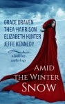 Amid the Winter Snow: A Holiday Anthology - Grace Draven, Jeffe Kennedy, Thea Harrison, Elizabeth Hunter