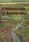 A Millennium of Amsterdam - Fred Feddes