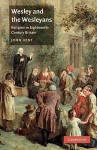 Wesley and the Wesleyans: Religion in Eighteenth-Century Britain - John Kent
