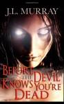 Before The Devil Knows You're Dead (A Niki Slobodian Novel) (Volume 3) - J.L. Murray