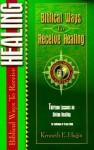 Biblical Ways to Receive Healing - Kenneth E. Hagin