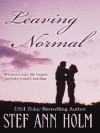 Leaving Normal - Stef Ann Holm