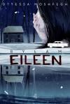 Bylam Eileen - Moshfegh Ottessa