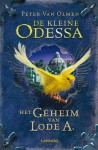 De Kleine Odessa: Het Geheim van Lode A. - Peter Van Olmen