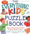 The Everything Kids' Puzzle Book: Mazes, Word Games, Puzzles & More! Hours of Fun! - Jennifer A. Ericsson, Beth L. Blair