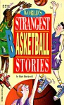 World's Strangest Baseball Stories (School & Library Binding) - Bart Rockwell