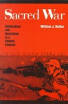 Sacred War: Nationalism and Revolution in a Divided Vietnam - William J. Duiker