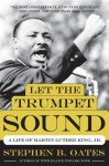 Let the Trumpet Sound: A Life of Martin Luther King, Jr. - Stephen B. Oates