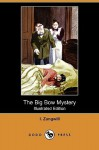 The Big Bow Mystery (Illustrated Edition) (Dodo Press) - I. Zangwill