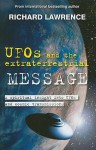 UFOs and the Extraterrestrial Message: A Spiritual Insight Into UFOs and Extraterrestrial Transmissions - Richard Lawrence, Marion Paull