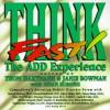 Think Fast: The ADD Experience - Hartmann & Bowman, Hartmann &. Bowman, Hartmann & Bowman