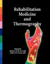 Rehabilitation Medicine and Thermography - Jeffrey M. Cohen