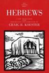 Hebrews - Craig R. Koester