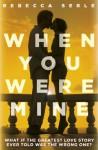 When You Were Mine - Rebecca Serle