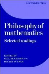 Philosophy of Mathematics: Selected Readings - Paul Benacerraf, Hilary Putnam