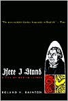 Here I Stand: A Life of Martin Luther - Roland H. Bainton