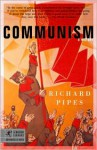 Communism: A History - Richard Pipes