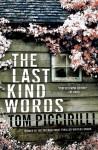 Last Kind Words, The: A Novel - Tom Piccirilli