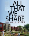 All That We Share - Jay Walljasper, Bill McKibben