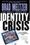 Identity Crisis - Brad Meltzer, Rags Morales, Michael Bair, Joss Whedon