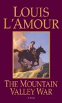 The Mountain Valley War - Louis L'Amour