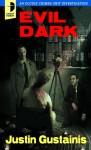 Evil Dark - Justin Gustainis