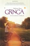 Gringa: A Contradictory Girlhood - Melissa Hart