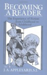 Becoming a Reader: The Experience of Fiction from Childhood to Adulthood - J.A. Appleyard