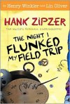 The Night I Flunked My Field Trip - Henry Winkler, Lin Oliver, Jesse Joshua Watson