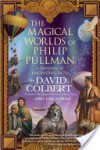 The Magical Worlds of Philip Pullman - David Colbert
