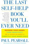 The Last Self-Help Book You'll Ever Need - Paul Pearsall