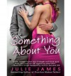 Something About You (FBI / US Attorney, #1) - Julie James