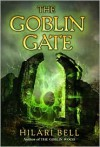 The Goblin Gate - Hilari Bell