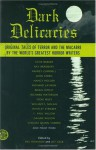 Dark Delicacies - Ray Bradbury, William F. Nolan, Clive Barker, Richard Matheson, Steve Niles, F. Paul Wilson, Ramsey Campbell, Brian Lumley, Whitley Strieber, Chelsea Quinn Yarbro, Richard Laymon, David J. Schow, Nancy Holder, Gahan Wilson, John Farris, Del Howison, Lisa Morton, Robert St