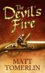The Devil's Fire: A Pirate Adventure Novel - Matt Tomerlin