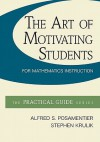 The Art of Motivating Students for Mathematics Instruction - Alfred S. Posamentier, Stephen Krulik