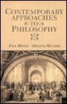 Contemporary Approaches to Philosophy - Paul K. Moser, Dwayne H. Mulder