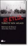 12 Eylül: Türkiye'nin Miladı - Mehmet Ali Birand