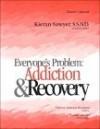 Everyone's Problem: Addiction & Recovery: Director's Manual - Therese J. Borchard, Kieran Sawyer